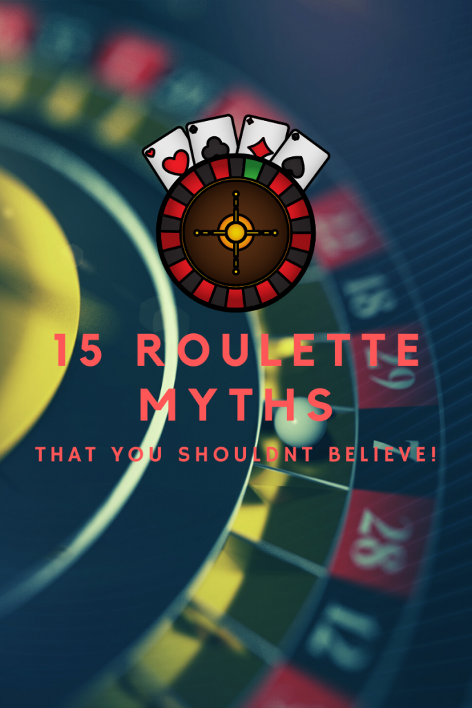15 roulette myths that you need to ignore