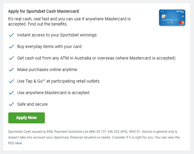 Apply for Sportsbet Cash Card. It's fast and gives access to winnings